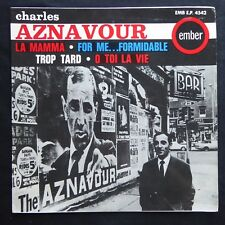 "CHARLES AZNAVOUR La Mamma / For Me / Trop Tard EMBER UK Press 7"" 45 E.P. Record"