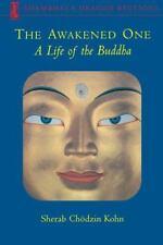 The Awakened One: A Life of the Buddha [Shambhala Dragon Editions] by Kohn, Sher