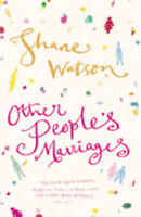 Other People's Marriages, Watson, Shane | Paperback Book | Good | 9780330490399