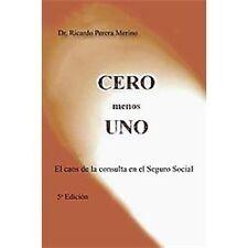 Cero Menos Uno: El Caos de La Consulta En El Seguro Social (Paperback or Softbac
