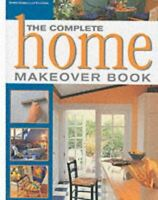 Better Homes & Gardens, The Complete Home Makeover Book (Complete makeover books