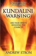 KUNDALINI WARNING - Are False Spirits Invading the Church? by Andrew Strom...