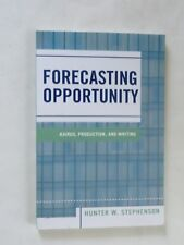 FORECASTING OPPORTUNITY BY HUNTER W. STEPHENSON PB 2005