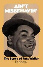 Ain't Misbehaving: The Story Of Fats Waller: By Kirkeby, Ed