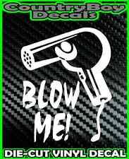 BLOW ME Blow Dryer * Vinyl Decal Sticker * Hair Dresser Stylist Beauty Salon Fun