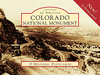 Colorado National Monument [Postcards of America] [CO] [Arcadia Publishing]