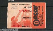 59692  - Vecchio  BIGLIETTO PARTITA CALCIO - 1984 / 1985 : MILAN /  ATALANTA