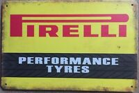 PIRELLI .  Garage Retro Vintage Metal Tin Sign Rustic Look . MAN CAVE