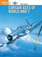 Corsair Aces Of World War 2 (osprey Aircraft Of The Aces No. 8): By Mark Styling