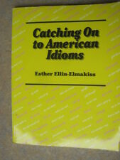 Catching on to American Idioms paperback, Ellin Elmakis used