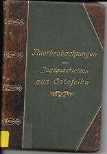 v. Schellendorff: Thierbeobachtungen und Jagdgeschichten aus Ostafrika SELTEN