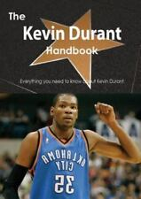 The Kevin Durant Handbook - Everything You Need to Know about Kevin Durant by...