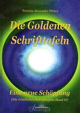 DIE GOLDENEN SCHRIFTTAFELN Band 2 - Eine Neue Schöpfung - Patrizia Pfister BUCH