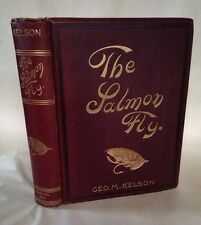 George Kelson 1895 The Salmon Fly How To Dress It - First Edition