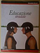 Educazione stradale - Alessandro Pericoli - 2003, Casa Editrice G. D'Anna - L