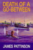 (Good)-Death of a Go-between (Hardcover)-Pattinson, James-0709061501