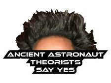 Ancient Astronaut Theorists Say Yes (Bumper Sticker)