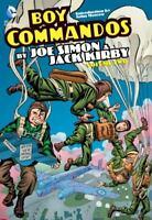Boy Commandos by Joe Simon and Jack Kirby Vol. 2 [The Boy Commandos] Jack Kirby
