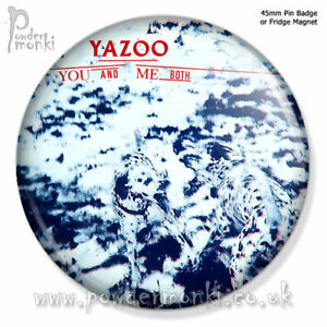 """YAZOO """"YOU AND ME BOTH"""" ~ Retro Music Badge/Magnet [45mm]"""