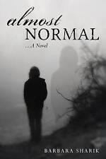 Almost Normal...a Novel Sharik, Barbara -Paperback