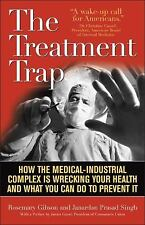 The Treatment Trap: How the Overuse of Medical Care Is Wrecking Your H-ExLibrary