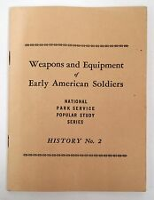 Weapons and Equipment of Early American Soldiers (National Park Service 1947)