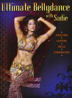 Ultimate Bellydance with Sadie - Isolations, Layering, Drills, and Combinations
