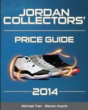 Jordan Collectors' Price Guide 2014 by Michael Tran and Steven Huynh (2014,...
