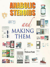 NEW Anabolic Steroids and Making Them by Professor Frank