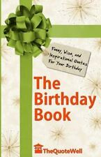 The Birthday Book : Funny, Wise, and Inspirational Quotes for Your Birthday...