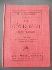 Henri Drouot: La Côte-d'Or/ Albin Michel, éditeur, 1925