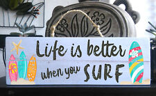 """""""Life Is Better SURF"""" Wooden Beach Plaque / Sign (FREE POST) Surf Board"""