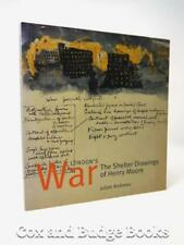 JULIAN ANDREWS London's War; Shelter Drawings of Henry Moore WW2 Blitz 1st 2002