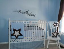 YOUR FIRST BREATH TOOK OURS AWAY WALL DECAL QUOTE WORDS LETTERING BABY NURSERY