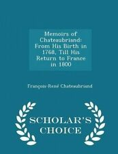 Memoirs Chateaubriand His Birth in 1768 Till His Return by Chateaubriand Francoi