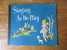 Singing as we play Music Ill. by by Charles & Dorothea Warren Fox 1957