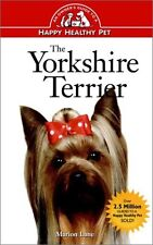 The Yorkshire Terrier: An Owners Guide to a Happy Healthy Pet by Marion Lane