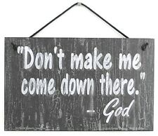 5x8 Sign Don't Make Me Come Down There GOD Quote Jesus Church Religious Faith