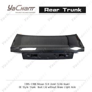 Carbon OE Rear Trunk For 95-98 NissanS14 Zenki S14A Kouki w/o Brake Light Hole