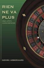 Rien Ne Va Plus: One Life's Coincidences (Hardback or Cased Book)