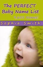 The Perfect Baby Name List by Sophia Smith (2014, Paperback)