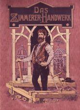 Das Zimmererhandwerk Gustav Blohm 1909 Zimmerer Hausbau Holzbau Fachwerk CD