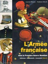 L'armée française dans la 1ère Guerre Mondiale Tome 1