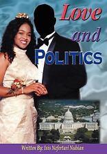 Love and Politics by Isis Nefertari Nubian (2004, Hardcover)
