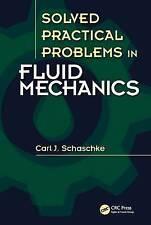 NEW Solved Practical Problems in Fluid Mechanics by Carl J. Schaschke
