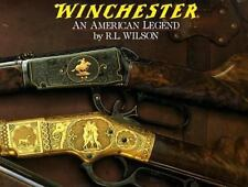 Winchester : An American Legend: The Official History of Winchester Firearms an…