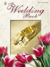 The Wedding Book: A Complete Collection of Love & Traditional Music (Piano/Vocal