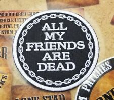 All My Friends Are Dead patch
