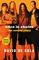 Alice in Chains : The Untold Story, Paperback by De Sola, David, Brand New, F...