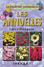 LE JARDINIER PARESSEUX / LES ANNUELLES / LARRY HODGSON LIVRE NEUF